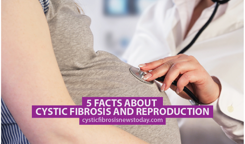 5 Facts About Cystic Fibrosis and Reproduction