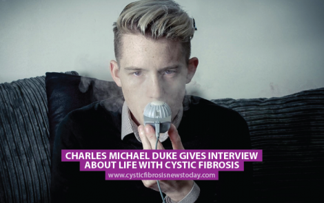 Charles Michael Duke Gives Interview About Life With Cystic Fibrosis